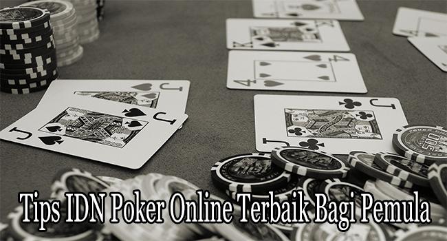 Tips IDN Poker Online Terbaik Bagi Pemula Untuk Menang Akurat